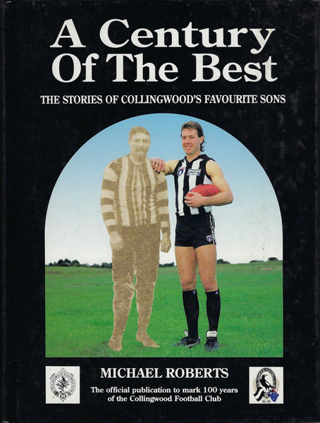 A Century of the Best: The Stories of Collingwood's Favourite Sons - Michael Roberts - BRAR15345 - BCRA - BOO