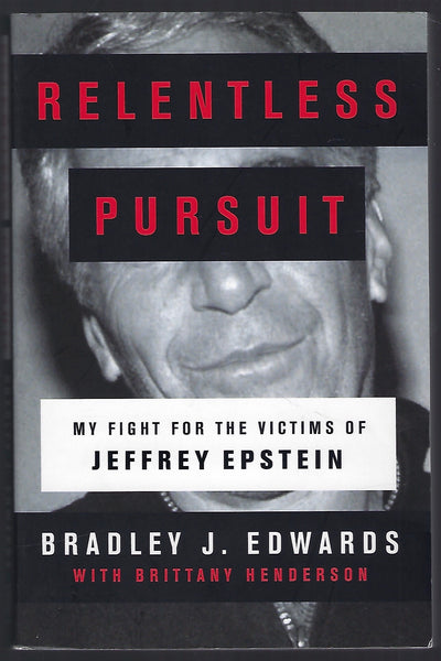 Relentless Pursuit: My Fight for the Victims of Jeffrey Epstein - Bradley J. Edwards - BTRUC15030 - BSCI - BOO
