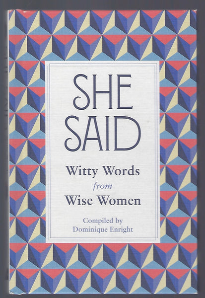 She Said: Witty Words from Wise Women - Dominique Enright - BHUM15042 - BOO