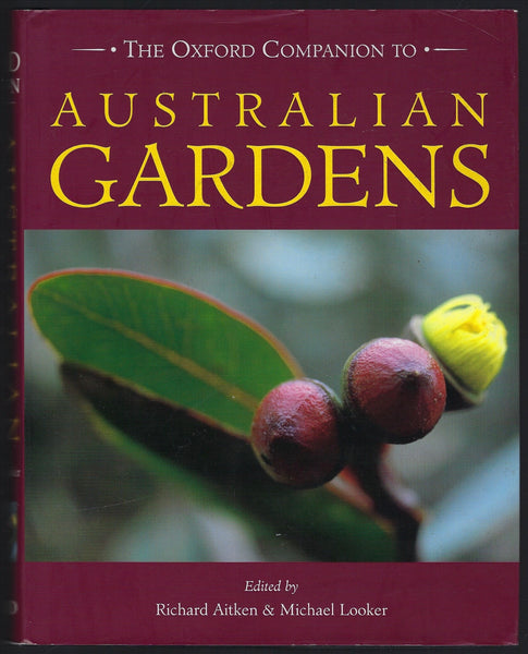 The Oxford Companion to Australian Gardens - Richard Aitken & Michael Looker - BCRA15361 - BOO