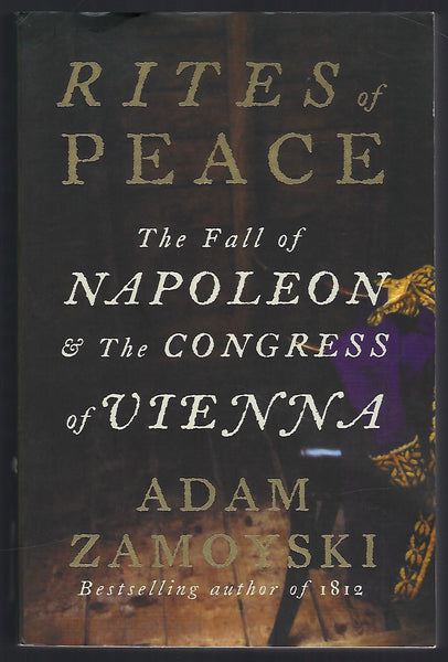 Rites of Peace: The Fall of Napoleon & The Congress of Vienna - Adam Zamoyski - BHIS15226 - BOO