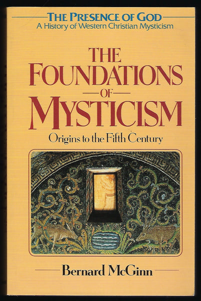 The Foundations of Mysticism - Bernard McGinn - BREL15097 - BOO