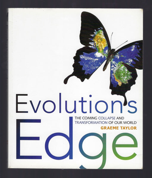 Evolution's Edge: The Coming Collapse and Transformation of Our World - Graeme Taylor - BSCI15004 - BOO