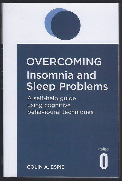 Overcoming Insomnia and Sleep Problems - Colin A. Espie - BHEA15310 - BOO