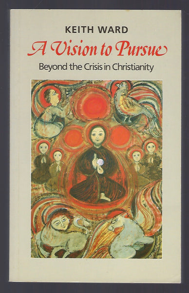A Vision to Pursue: Beyond the Crisis in Christianity - Keith Ward - BREL15049 - BOO