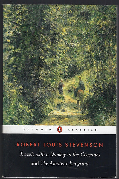 Travels with a Donkey in the Cévennes and The Amateur Emigrant - Robert Louis Stevenson - BCLA15365 - BTRA - BBIO - BOO