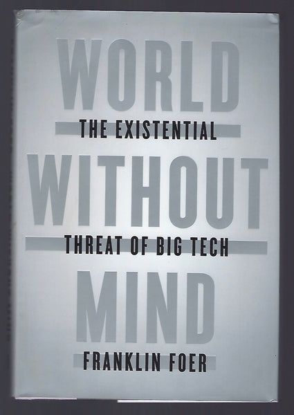 World Without Mind: The Existential Threat of Big Tech - Franklin Foer - BSCI15145 - BOO