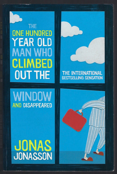The One Hundred Year Old Man Who Climbed Out the Window and Disappeared - Jonas Jonasson - BPAP15683 - BOO