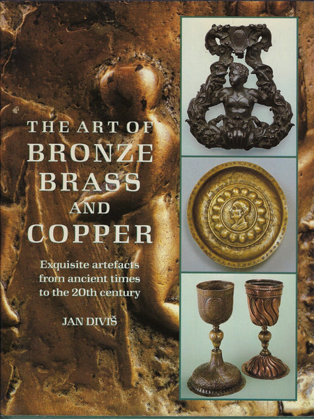 The Art of Bronze Brass and Copper - Jan Diviš - BHIS15196 - BMUS - BOO