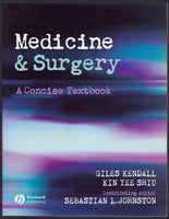 Medicine & Surgery A Concise Textbook - Giles Kendall and Kin Yee Shiu - BTEX15059 - BOO