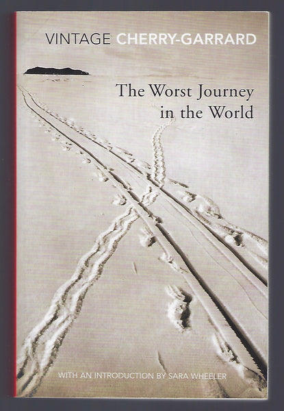 The Worst Journey in the World - Apsley Cherry-Garrard - BHIS15105 - BSCI - BOO