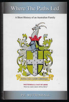 Where the Paths Led: A Short History of an Australian Family - P.E. Wettenhall - BAUT15122 - BOO
