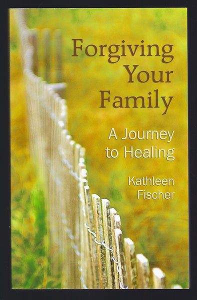 Forgiving Your Family - Kathleen Fischer - BREL15061 - BOO