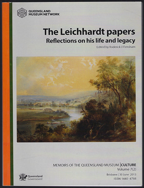 Memoirs of the Queensland Museum | Culture Volume 7(2) The Leichhardt Papers: Reflections on his Life and Legacy - Roderick J. Fensham (ed.) - BRAR15465 - BAUT - BSCI - BOO