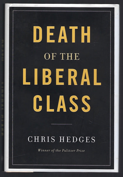 Death of the Liberal Class - Chris Hedges - BSCI15285 - BOO