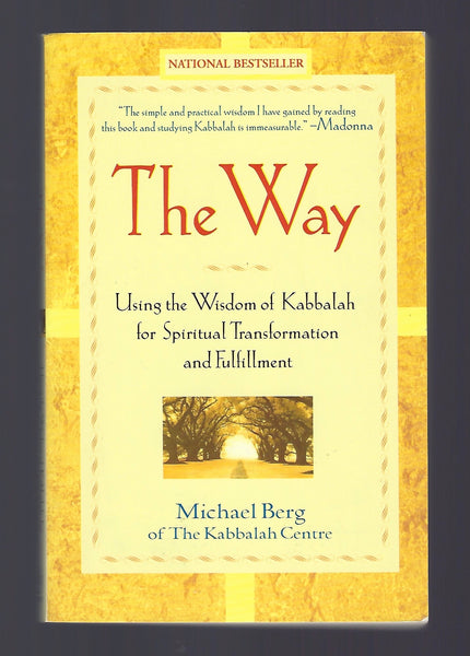 The Way: Using the Wisdom of Kabbalah for Spiritual Transformation and Fulfillment - Michael Berg - BREL15002 - BHUM - BOO