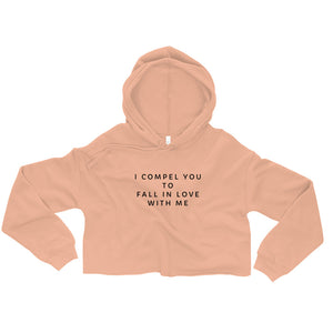 Open image in slideshow, I compel you to fall in love with me Crop Hoodie
