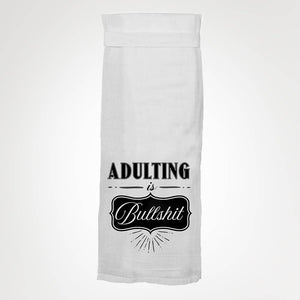 Adulting Is Bullshit KITCHEN TOWEL