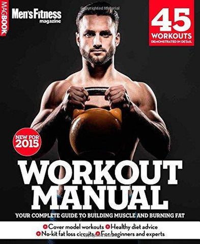 Men's Fitness Workout Manual 2015 + 10 Week Body Plan - Complete Guide to Building Muscle, Losing Fat and Feeling Great - AXEFIT.CO