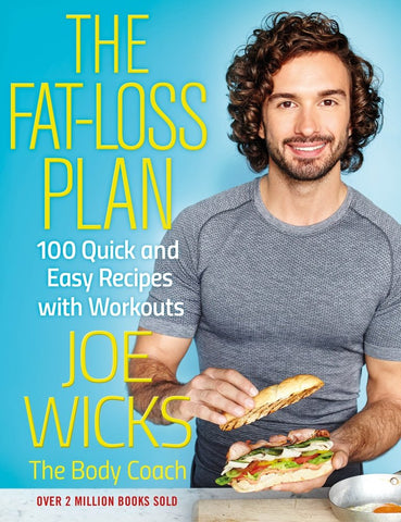 The Fat-Loss Plan - 100 Quick and Easy Recipes with Workouts