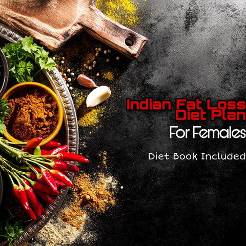 Indian Fat Loss Diet Plan For Females - AXEFIT.CO