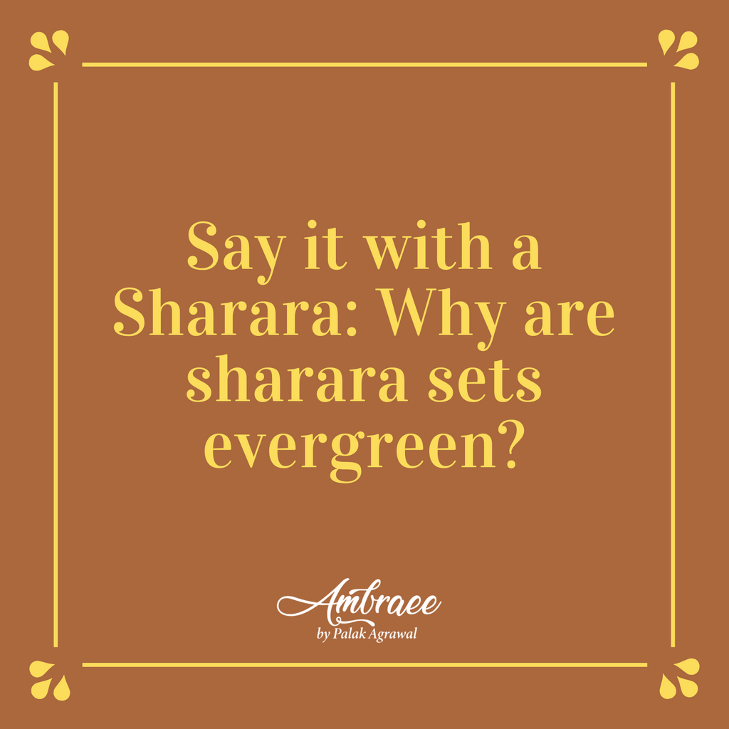Say it with a Sharara: Why are sharara sets evergreen?