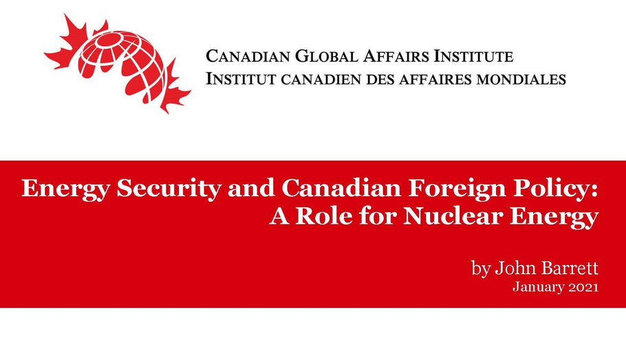 Energy Security and Canadian Foreign Policy: A Role for Nuclear Energy