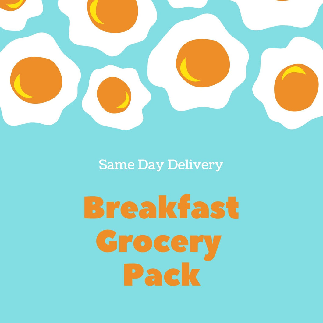 Breakfast Grocery Pack - SAME DAY DELIVERY