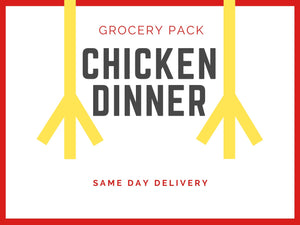 Chicken Dinner Grocery Pack - SAME DAY DELIVERY