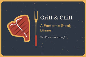 Grill and Chill!  - Limited time offer!