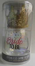 Load image into Gallery viewer, Bride To Be Stemless Wine Glass & Crown