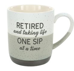 Retired And Taking One Sip At A Time (15oz.)