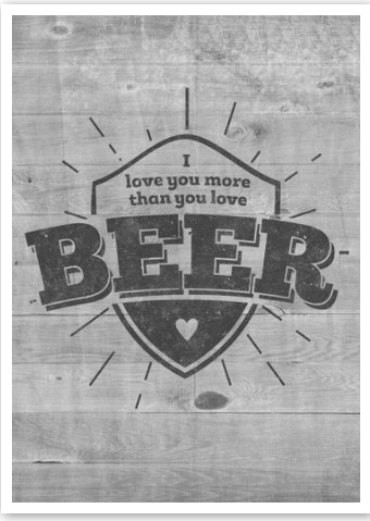 I Love You More Than Beer