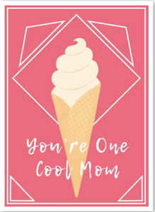 """You're One Cool Mom"" Card"
