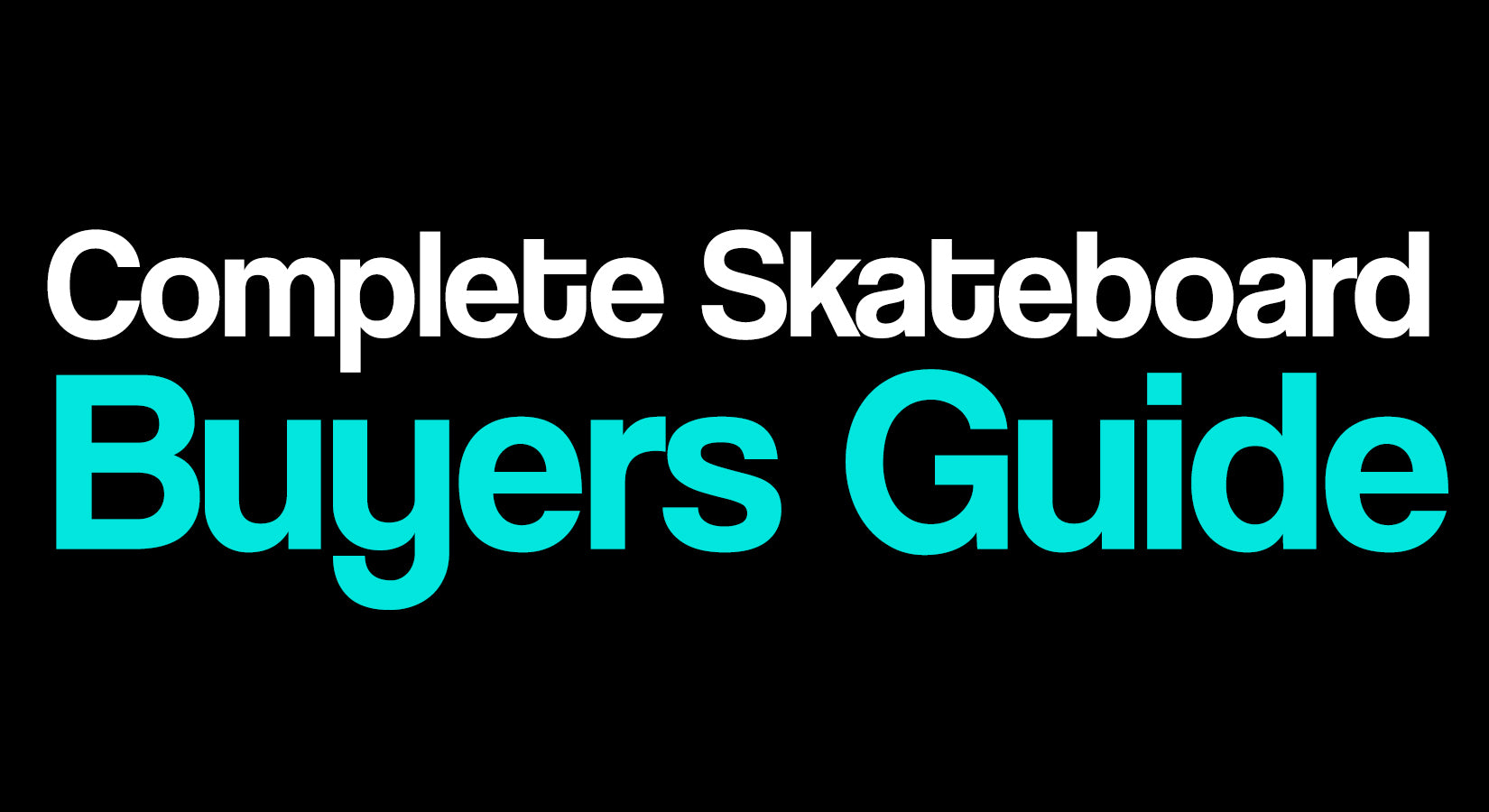 Complete Skateboards Buyers Guide