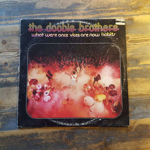 "Record - The Dobie bros ""What were vices anr now habits"""