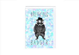 CARD - BREAKING BADGER - Osolocal2U