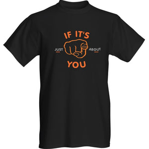 If It's Just About You Navy Short Sleeve T-shirt - Historic Tees