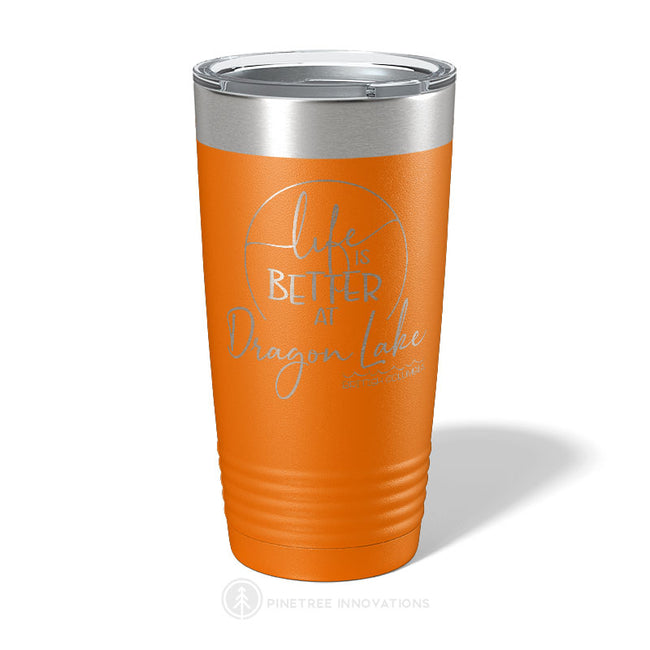 Life Is Better At (2) - 20 oz Tumbler