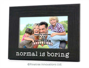 Normal is Boring | Photo Frame