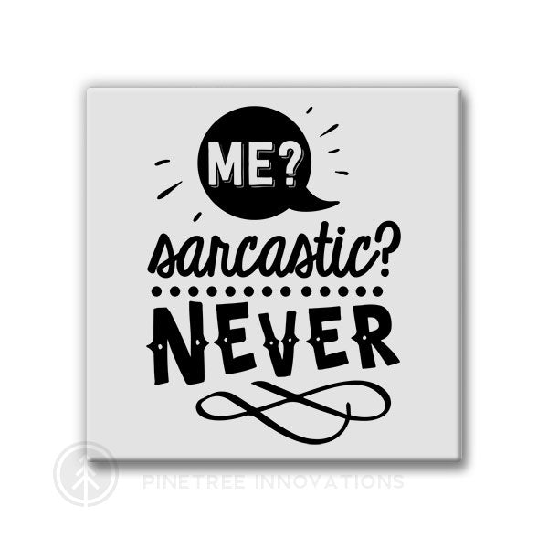 Me Sarcastic Never | Magnet