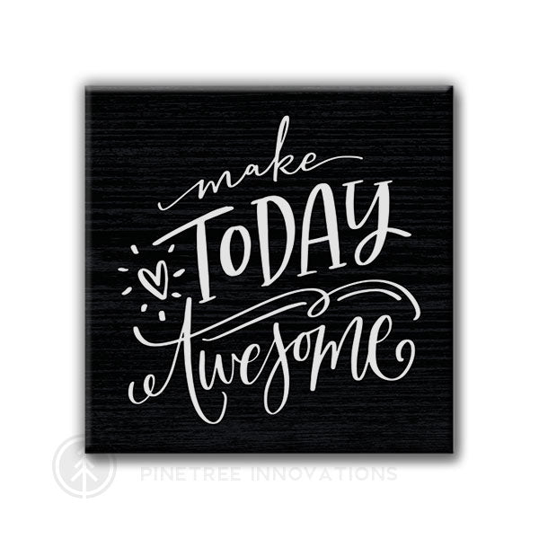 Make Today Awesome | Magnet