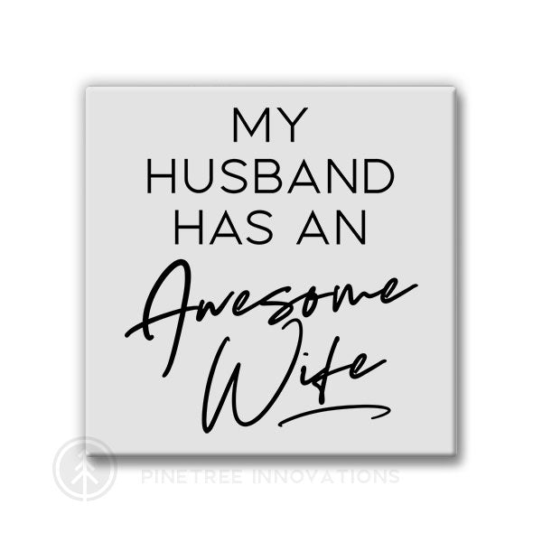 My Husband has an Amazing Wife | Magnet