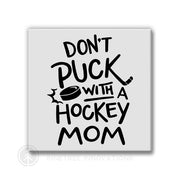 Don't Puck With A Hockey Mom | Magnet