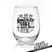 Favorite B-tch | Wine Glass