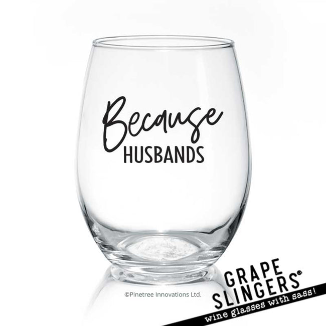 Because Husbands | Wine Glass