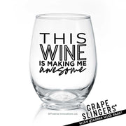 This Wine Is Making Me Awesome | Wine Glass