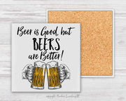 Beer is Good | Coaster