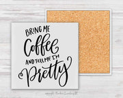 Bring Me Coffee | Coaster