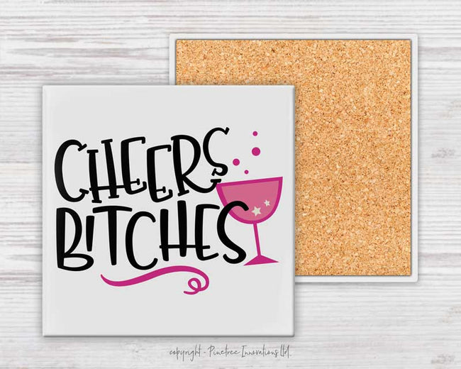 Cheers B-tches | Coaster